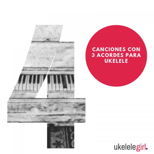 Canciones con 4 acordes para ukelele