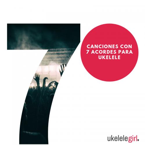 Canciones con 7 acordes para ukelele