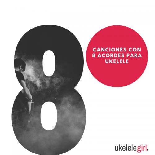 Canciones con 8 acordes para ukelele