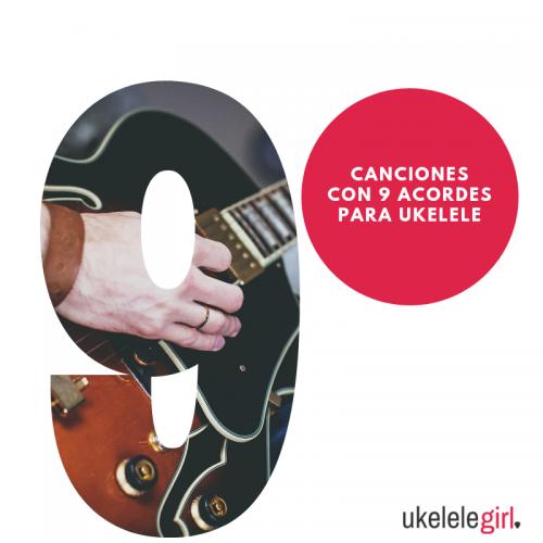 Canciones con 9 acordes para ukelele